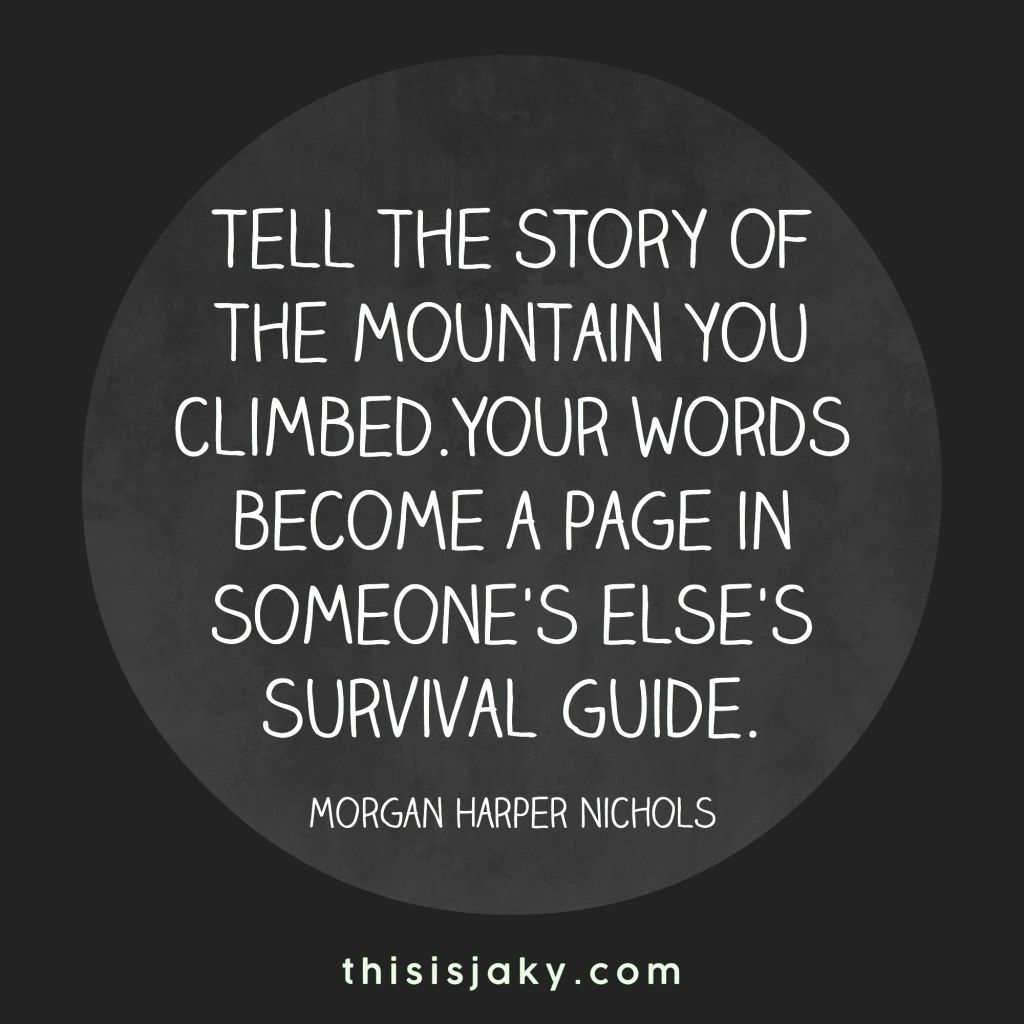 Morgan Harper Nichols Quote: Tell The Story of The Mountain You Climbed
