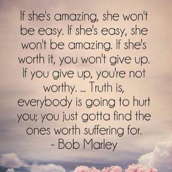 Bob Marley Quote - If She's Amazing