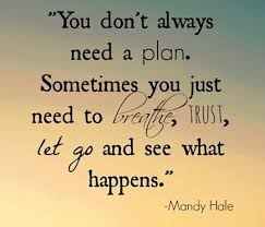 You don't always need a plan - Quote - Mandy Hale
