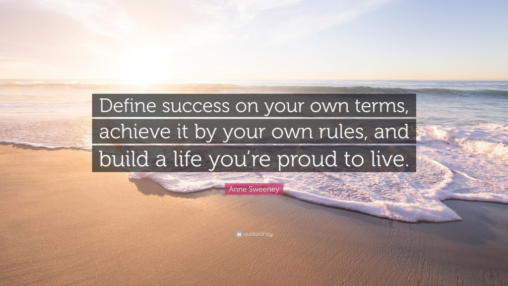 Anne Sweeney - Quote: Define success on your own terms