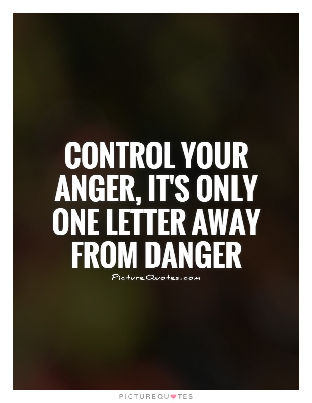 PictureQuotes.com - Control Your Anger