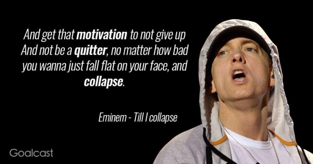 Goalcast - Eminem Quote - 'Till I Collapse