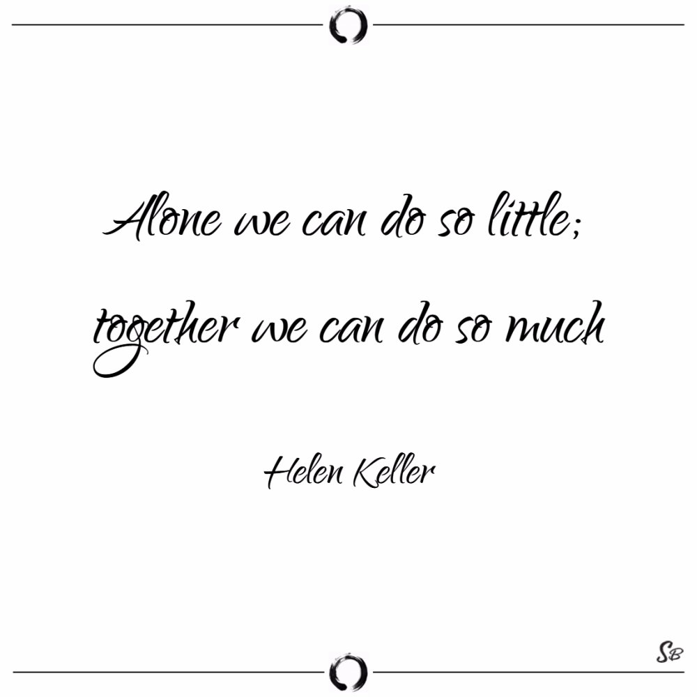 Helen Keller Quote - Alone We Can Do So Little