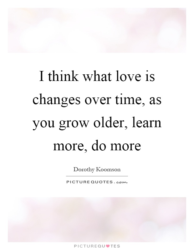 PictureQuotes - Dorothy Koomson - I Think What Love Is