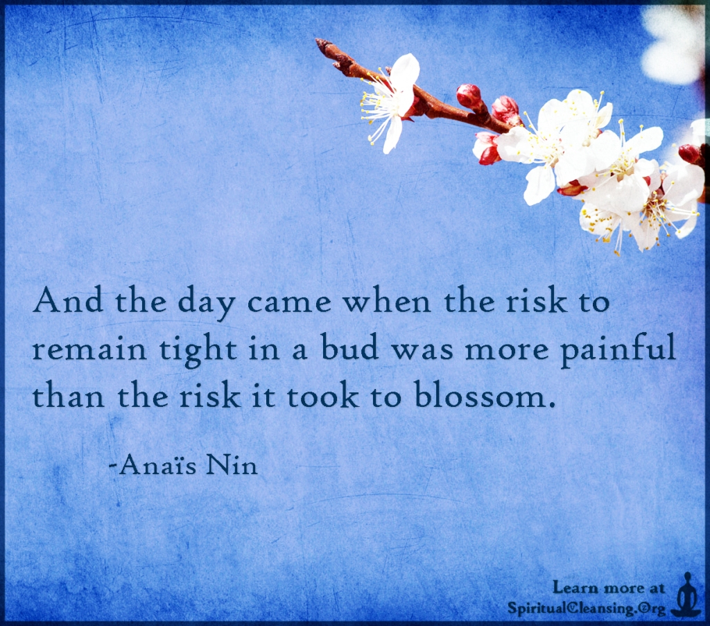 Anaïs Nin Quote - And The Day Came....