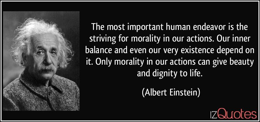 Albert Einstein Quote - Morality