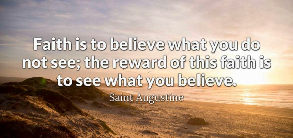 Saint Augustine Quote - Faith