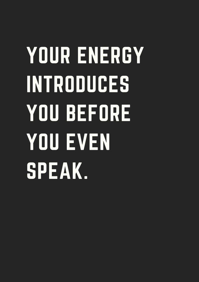 Your Energy Introduces You Even Before You Speak