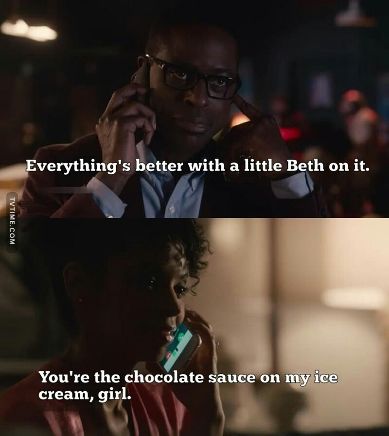 Quote - This Is Us - Randall - Everything's better with a little Beth on it