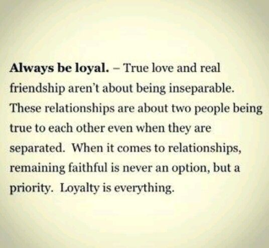 Always be Loyal
